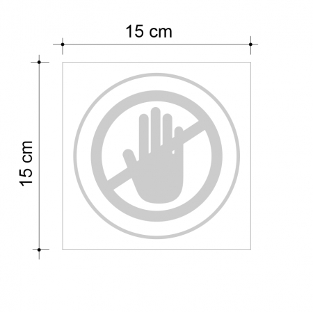 Sticker informativ Nu Atinge, 15x15cm2