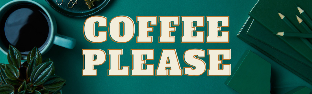 banner Coffee Please