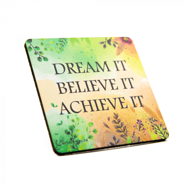 Suport pahar DREAM BELIEVE ACHIEVE 1