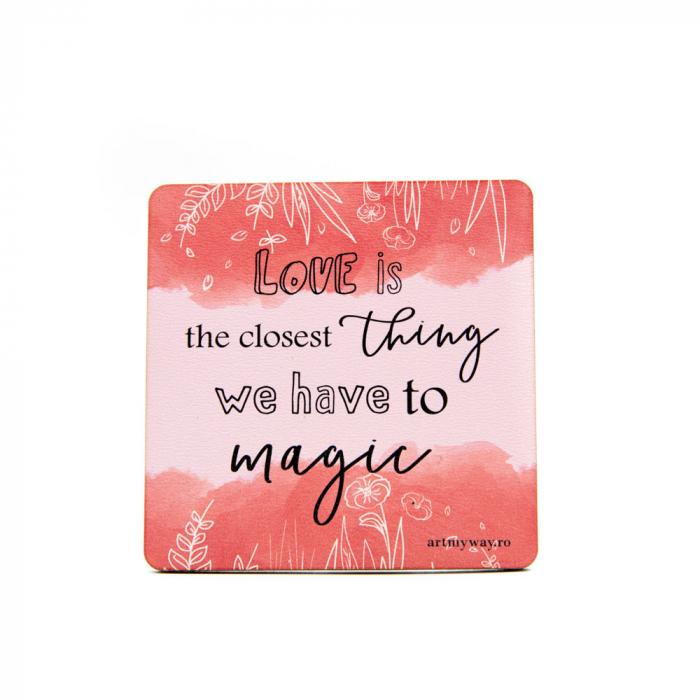 Suport pahar LOVE IS MAGIC [0]