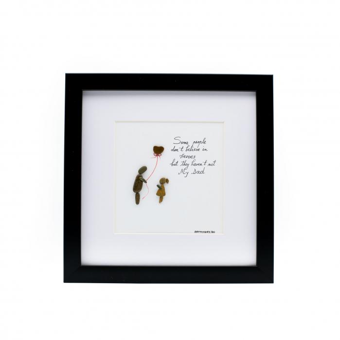 Tablou My Dad, My Hero - Colectia Pebble Art 0