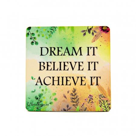 Suport pahar DREAM BELIEVE ACHIEVE0