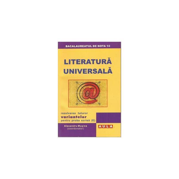 LITERATURA UNIVERSALA. Rezolvarea variantelor pentru proba scrisa 0