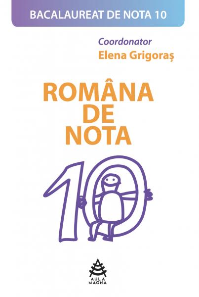 Româna de nota 10 0