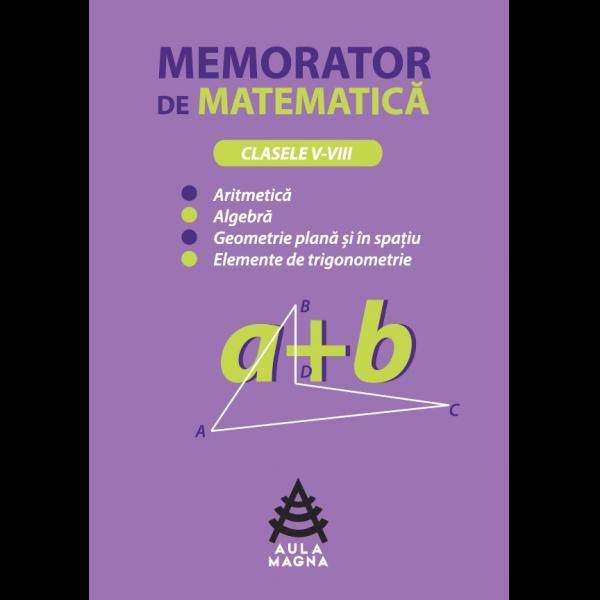Memorator de matematică - clasele 5-8. 0