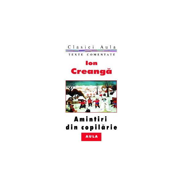 Ion Creangă - Amintiri din copilarie (texte comentate) 0
