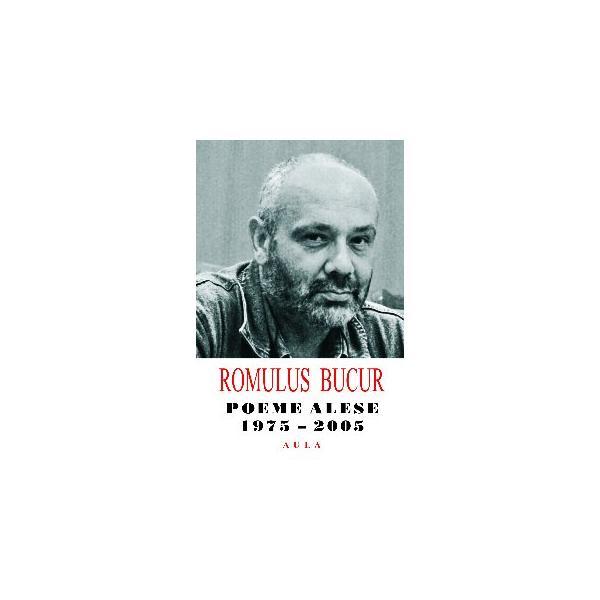 Romulus Bucur - Poeme alese (1975-2005) 0
