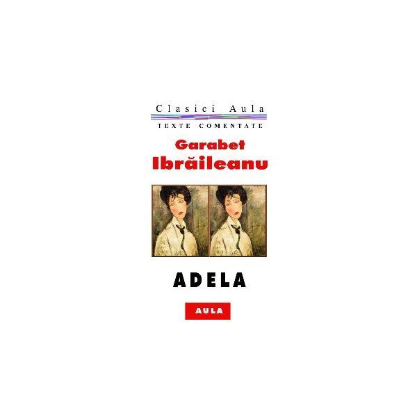 Garabet Ibraileanu - Adela (text comentat) 0