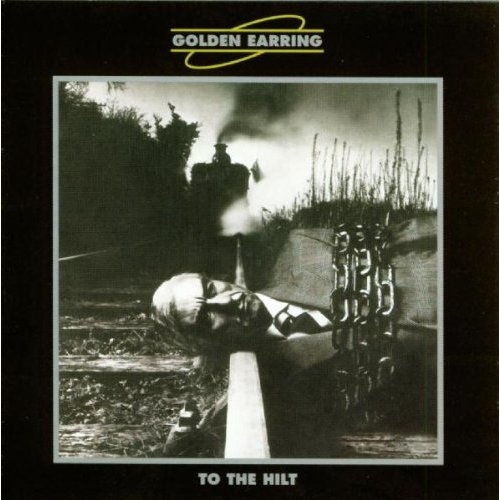 Vinil Golden Earring-To The Hilt (180g Audiophile Pressing)-LP 0
