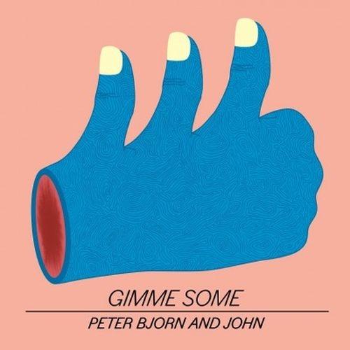 Vinil Peter, Bjorn & John-Gimme Some (180g Audiophile Pressing)-LP 0