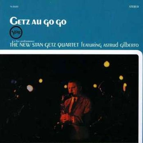 Vinil Stan Getz Quartet featuring Astrud Gilberto-Getz Au Go Go (180g Audiophile Pressing)-LP 0