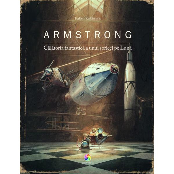 Armstrong. Calatoria fantastica a unui soricel pe Luna 0