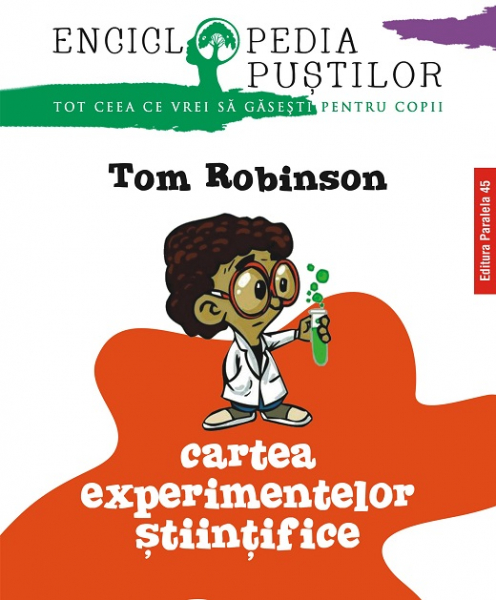 CARTEA EXPERIMENTELOR STIINTIFICE. SERIA `ENCICLOPEDIA PUSTILOR`. ED. 2 0