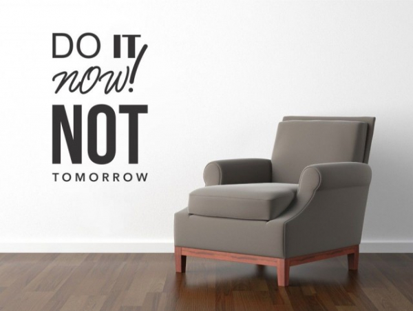 Sticker decorativ DO IT NOW NOT TOMORROW 2