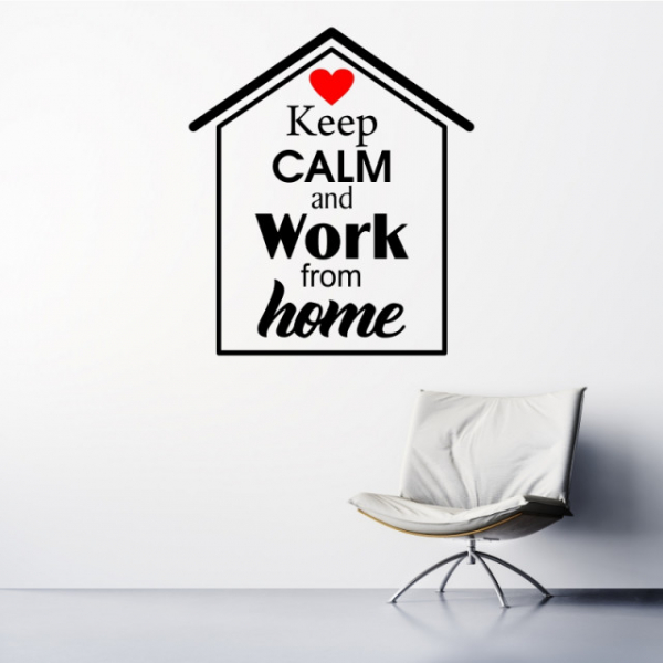 Sticker decorativ KEEP CALM AND WORK FROM HOME 2