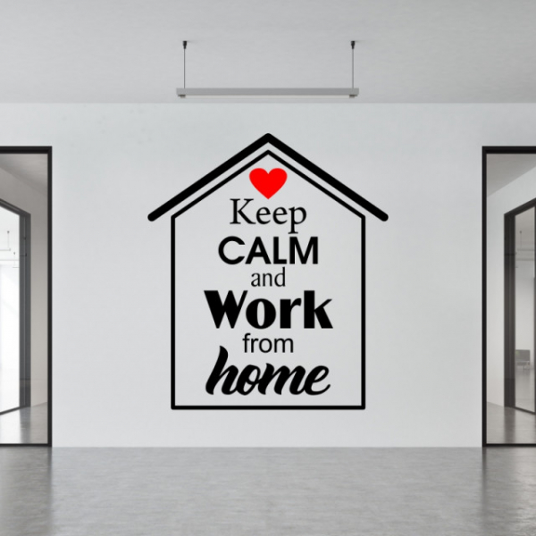 Sticker decorativ KEEP CALM AND WORK FROM HOME 1