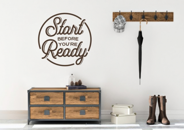 "Sticker decorativ - ""START BEFORE YOURE READY"" 0"