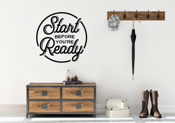 "Sticker decorativ - ""START BEFORE YOURE READY"" 2"
