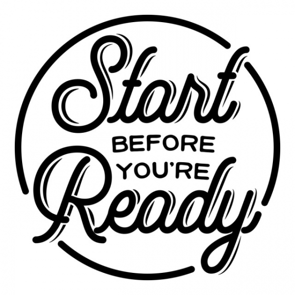"Sticker decorativ - ""START BEFORE YOURE READY"" 1"