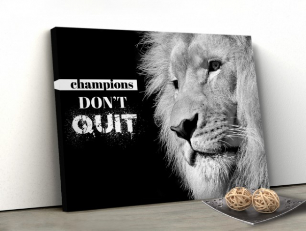 Tablou canvas MOTIVATIONAL - CHAMPIONS DON'T QUIT 0