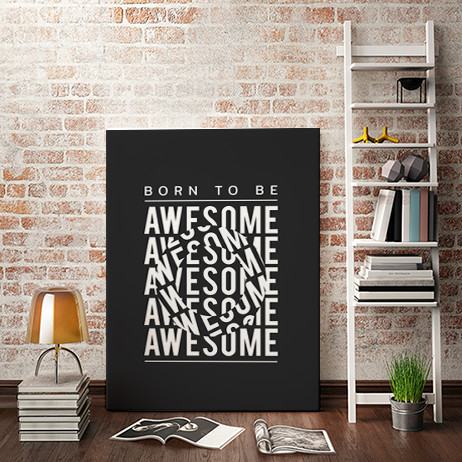 TABLOU MOTIVATIONAL - BORN TO BE AWESOME (OPTICAL EFFECT) 0