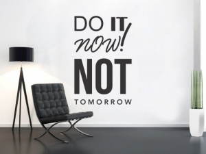 Sticker decorativ DO IT NOW NOT TOMORROW0