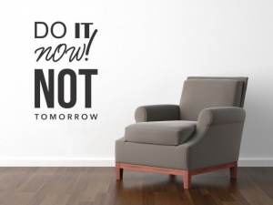 Sticker decorativ DO IT NOW NOT TOMORROW2