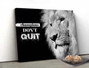 Tablou canvas MOTIVATIONAL - CHAMPIONS DON'T QUIT0