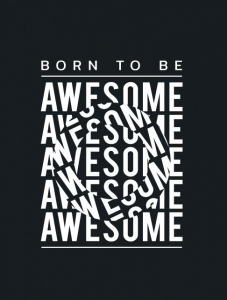 TABLOU MOTIVATIONAL - BORN TO BE AWESOME (OPTICAL EFFECT)1