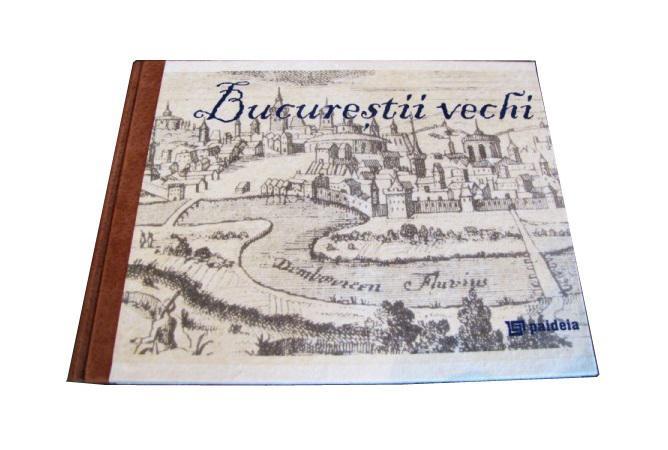 Cartea Bucureștii vechi - în date și imagini - realizată manual 0
