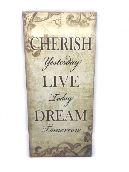 "Tablou motivational ,,CHERISH YESTERDAY, LIVE TODAY, DREAM TOMORROW"" 23 x 50 cm 0"