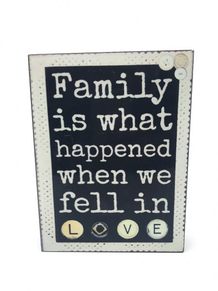 "Tablou motivational ,,FAMILY IS WHAT HAPPENED WHEN WE FELL IN LOVE"" 15 x 20 cm 0"
