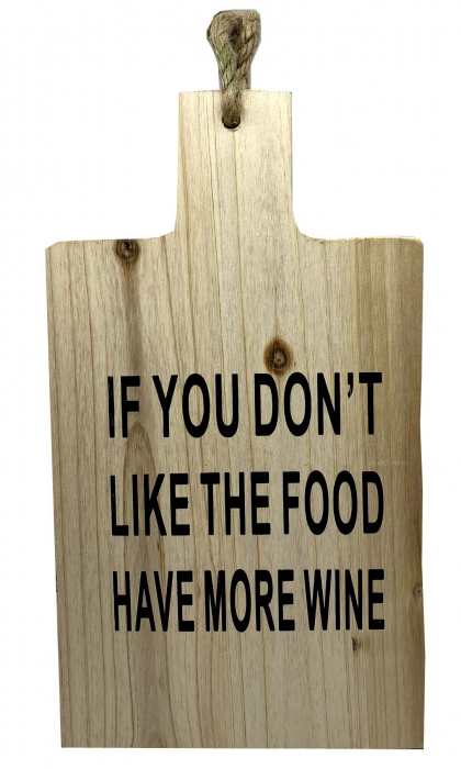 "Tocator motivational ,,IF YOU DON'T LIKE THE FOOD HAVE MORE WINE"" 35 x 20 cm 0"