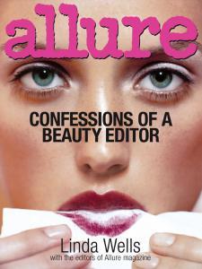 Cartea Allure: Confesiunile unui editor de reviste de infrumusetare de Linda Wells0