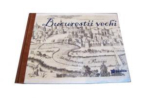 Cartea Bucureștii vechi - în date și imagini - realizată manual