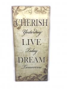 Tablou motivational ,,CHERISH YESTERDAY, LIVE TODAY, DREAM TOMORROW