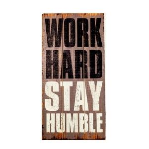 Tablou motivational lemn WORK HARD STAY HUMBLE 30 x 60 cm
