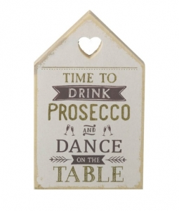 """Tablou motivational """"TIME TO DRINK PROSECCO AND DANCE ON THE TABLE"""" 11 x 18 cm0"""