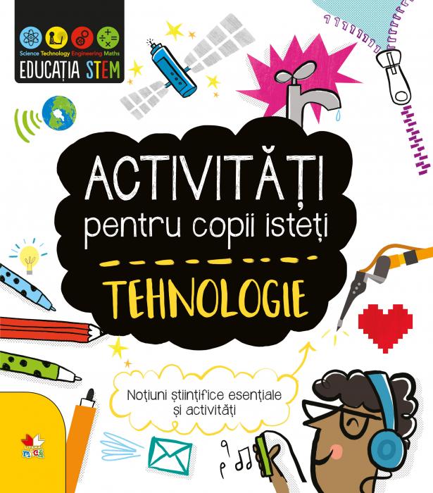 Activitati pentru copii isteti. Tehnologie 0