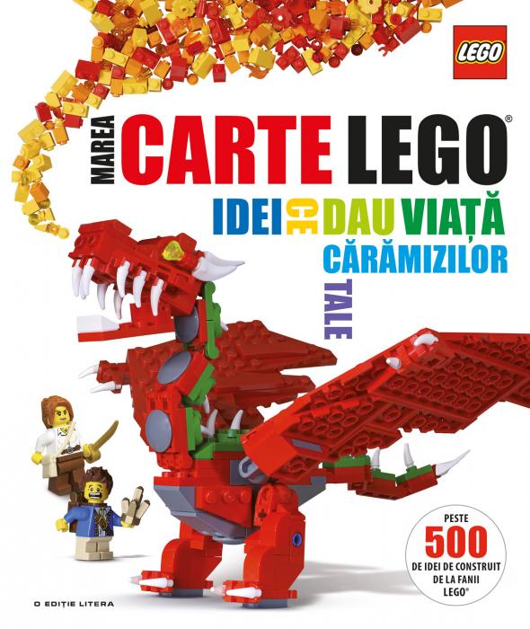 Marea carte Lego. Idei ce dau viata caramizilor tale 0