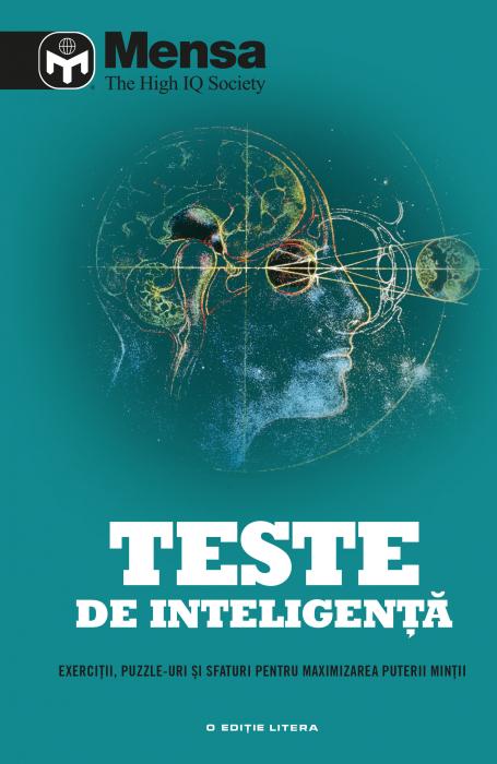 Mensa. Teste de inteligenta. Exercitii, puzzle-uri si sfaturi pentru maximizarea puterii mintii 0