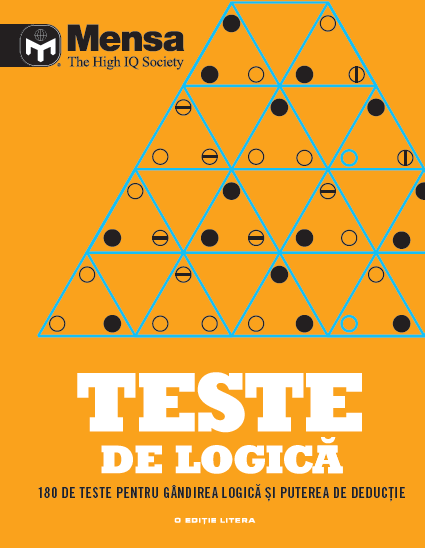 Mensa. Teste de logica. 180 de teste pentru gandirea logica si puterea de deductie 0