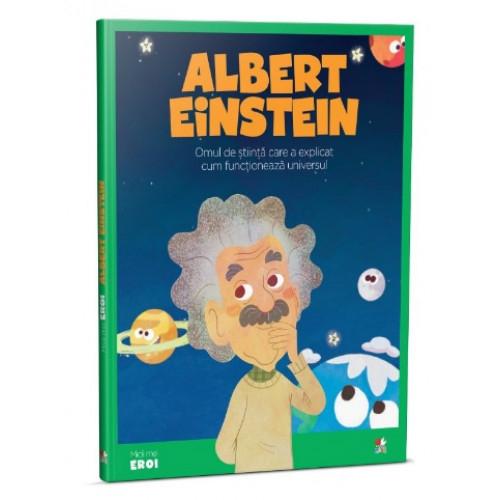 MICII EROI. Albert Einstein 0