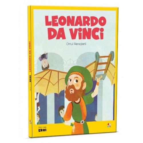 MICII EROI. Leonardo Da Vinci 0