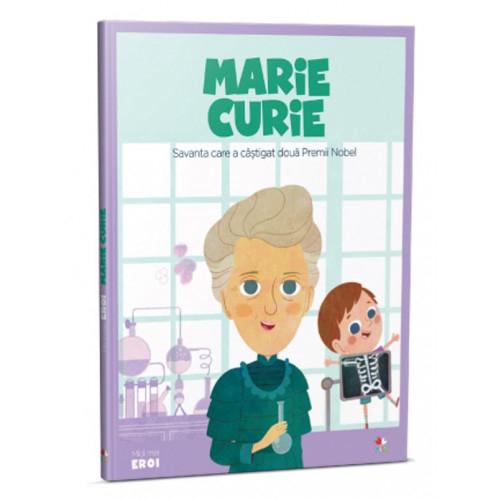 MICII EROI. Marie Curie 0