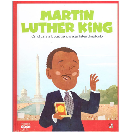 MICII EROI. Martin Luther King 0