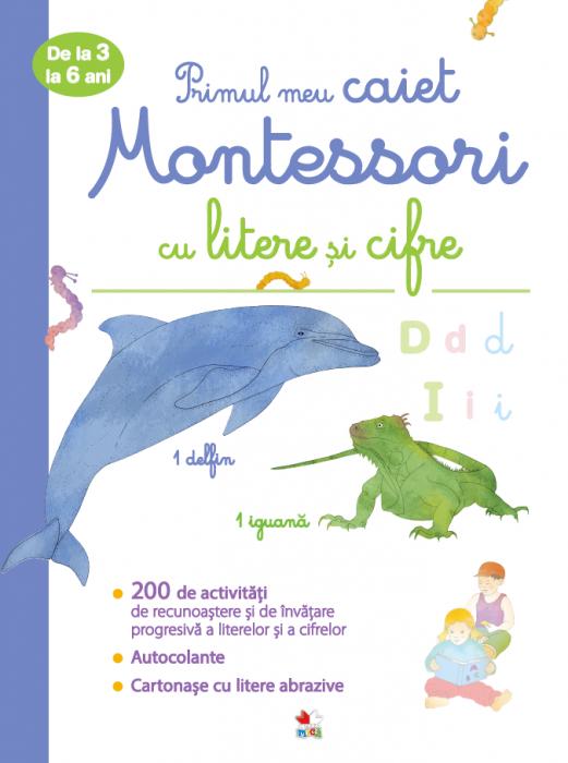 Primul meu caiet Montessori cu litere si cifre. De la 3 la 6 ani 0