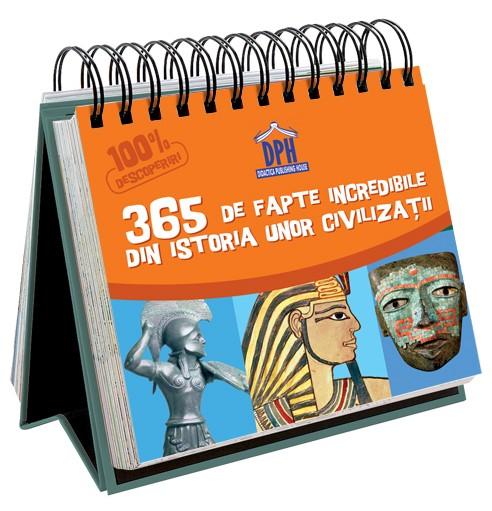 SUNT IMBATABIL - 365 DE FAPTE INCREDIBILE DIN ISTORIA UNOR CIVILIZATII 0