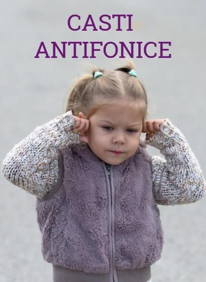Casti antifonice pentru bebelusi si copii