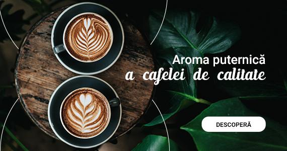 Aroma puternica a cafelei de calitate